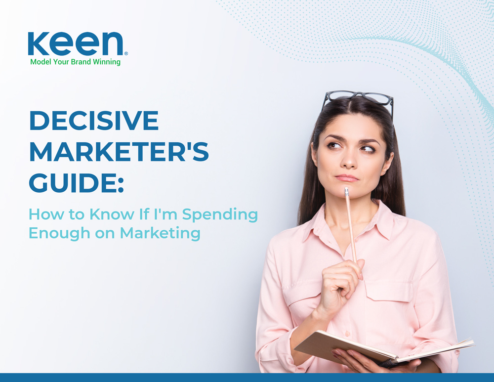"Cover of Keen's resource ""Decisive Marketer's Guide: How to Know If I'm Spending Enough on Marketing"""