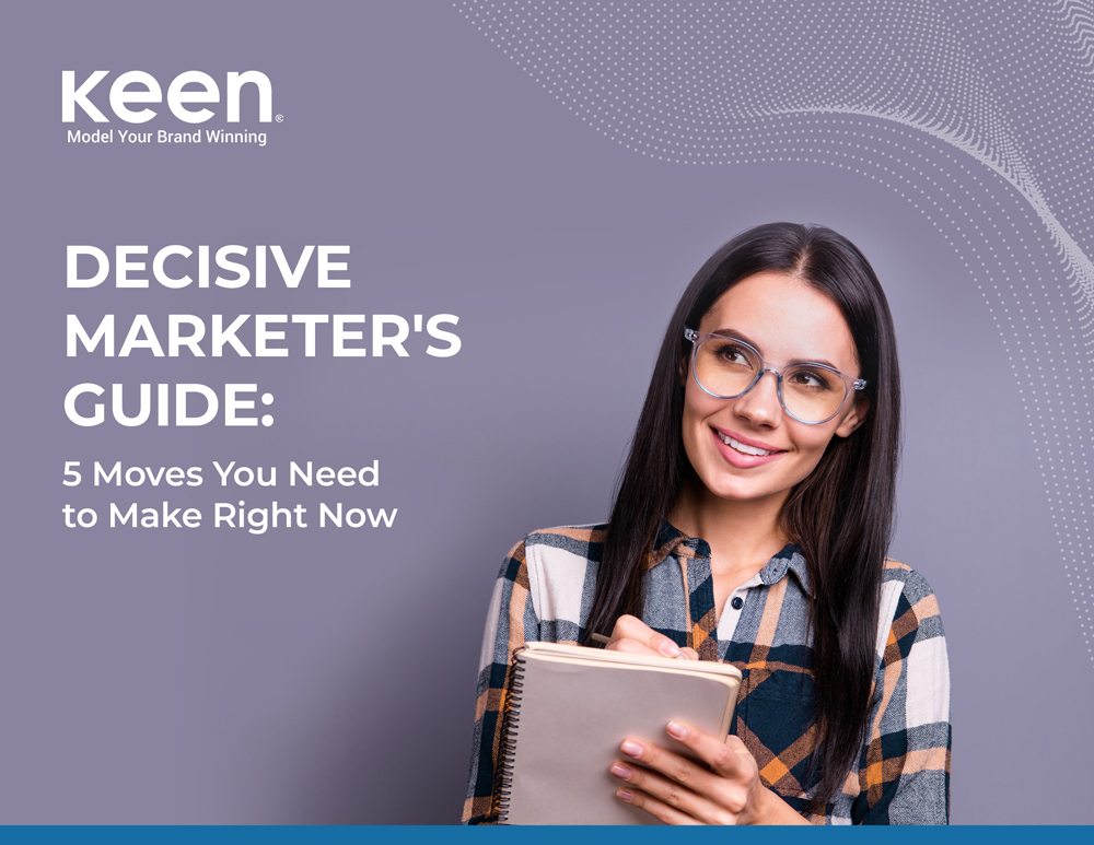 "Cover of Keen's resource ""Decision Marketer's Guide: 5 Moves You Need to Make Right Now"""