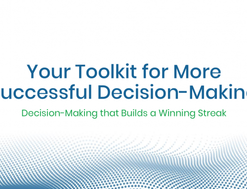 Your Toolkit for More Successful Decision-Making: Get Yourself on a Winning Streak